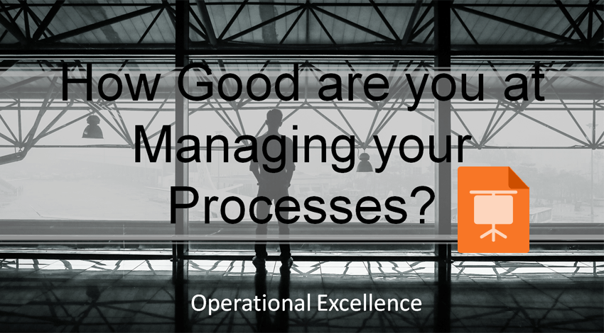 How good are you at managing your processes