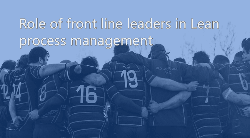 Role of front line leaders in lean process management