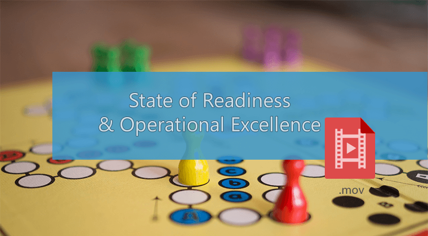 State of readiness and operational excellence