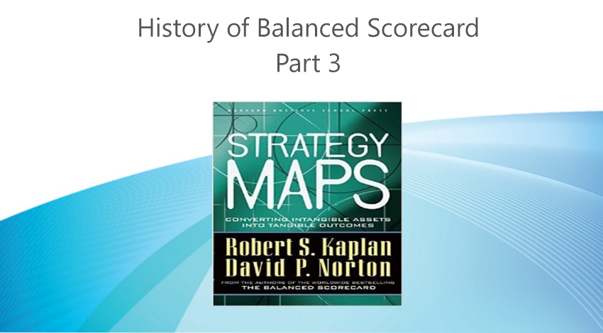 history of balanced scorecard - strategy maps