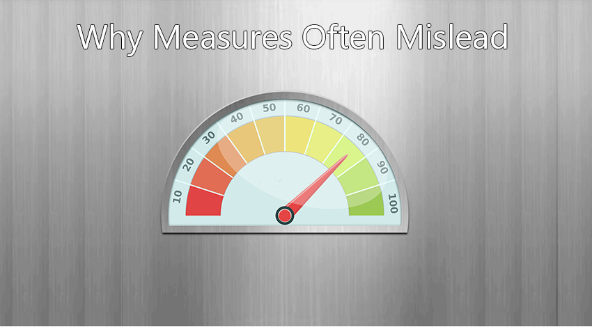 Why measures often mislead