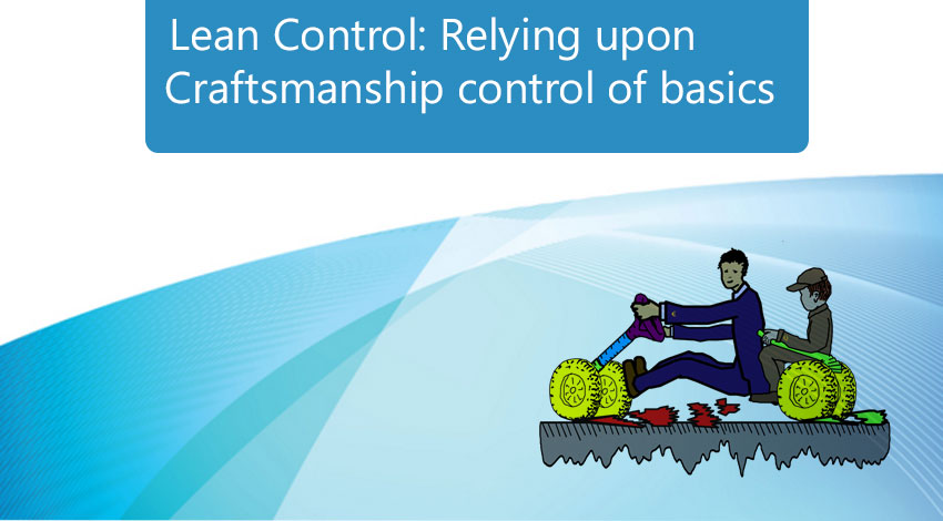 Lean control - Relying upon craftsmanship control of basics