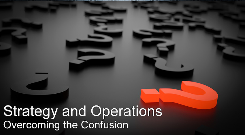 strategy and operations overcoming the confusion