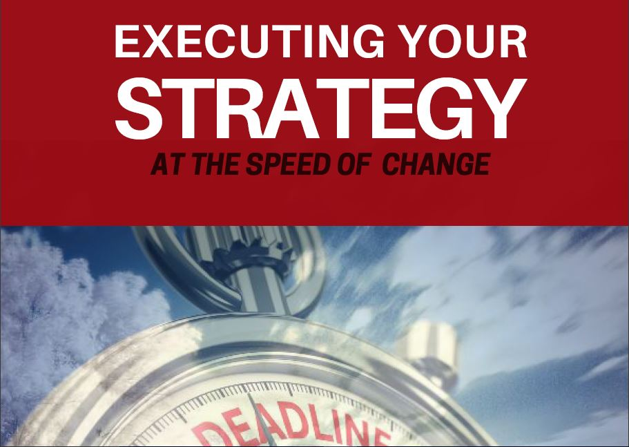 Executing strategy at the speed of change